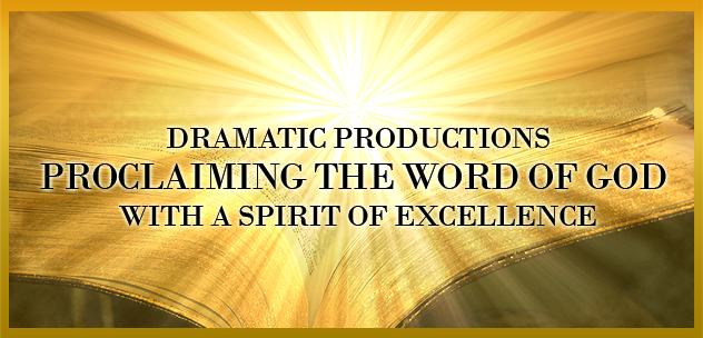 Dramatics Productions Proclaiming the Word of God with a Spirit of Excellence